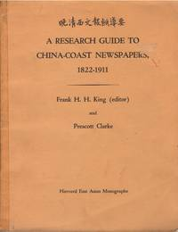 A Research Guide to China-Coast Newspapers 1822-1911