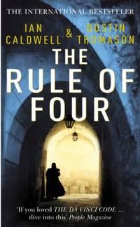 The Rule of Four. Ian Caldwell & Dustin Thomason