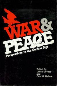 War and Peace: Perspectives in the Nuclear Age