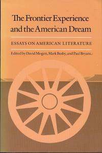 The Frontier Experience and the American Dream: Essays on American Literature