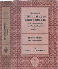 A HISTORY OF STONE & KIMBALL  AND  HERBERT S. STONE & CO.  WITH A BIBLIOGRAPHY OF THEIR PUBLICATIONS, 1893-1905