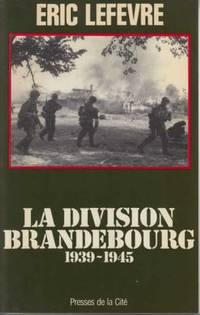 La Division Brandebourg: Les commandos du Reich