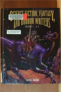 SCIENCE FICTION, FANTASY AND HORROR WRITERS Two Volumes