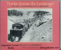TRACKS ACROSS THE LANDSCAPE, The S&L Commemorative History (signed)
