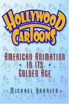 image of Hollywood Cartoons : American Animation in Its Golden Age