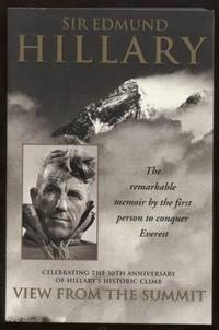 View from the Summit  The Remarkable Memoir by the First Person to Conquer  Everest
