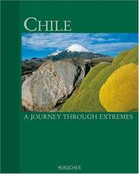 Chile: A Journey Through Extremes by Asal, Susanne
