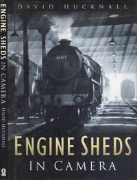 Engine Sheds in Camera