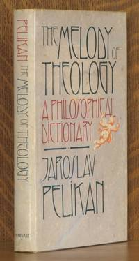 THE MELODY OF THEOLOGY, A PHILOSOPHICAL DICTIONARY