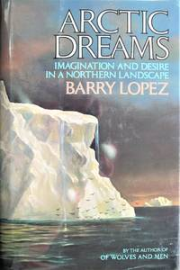 image of Arctic Dreams. Imagination and Desire in a Northern Landscape