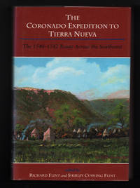 The Coronado Expedition to Tierra Nueva: The 1540 - 1542 Route Across the Southwest