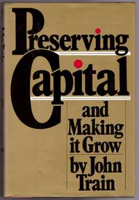 Preserving Capital and Making it Grow