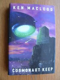 Cosmonaut Keep by  Ken MacLeod - First edition first printing - 2000 - from Scene of the Crime Books, IOBA (SKU: biblio11239)