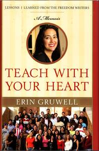 image of Teach with Your Heart Lessons I Learned from the Freedom Writers