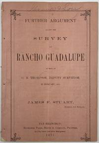 Further Argument Against the Survey of Rancho Guadalupe as Made by G.H. Thompson, Deputy Surveyor, in February, 1867