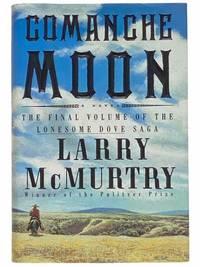 Comanche Moon The Final Volume of the Lonesome Dove Saga