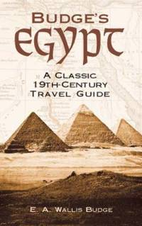 Budge's Egypt : A Classic 19th-Century Travel Guide