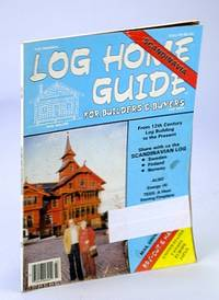 Log Home Guide (Magazine) - For Builders and Buyers, Fall 1984, Vol. 7, No. 4 - The Scandinavian Log