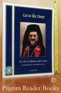 image of Go To the Deep: The Life of Archbishop Joseph M. Raya.