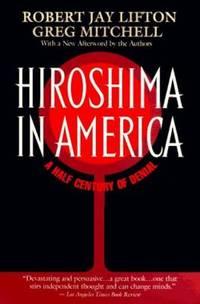 Hiroshima in America : A Half Century of Denial