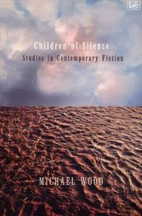 Children Of Silence: Studies in Contemporary Fiction by  Michael Wood  - Paperback  - from World of Books Ltd (SKU: GOR004424718)