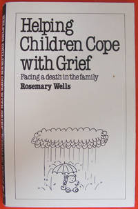 Helping Children Cope with Grief (Overcoming common problems)