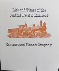 image of Life and Times of the Central Pacific Railroad