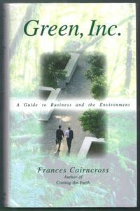 Green, Inc. A Guide to Business and the Environment