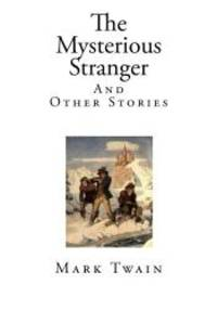 image of The Mysterious Stranger: And Other Stories