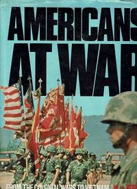 Americans At War: From The Colonial Wars To Vietnam
