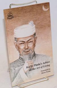 Khache Phalu's advice on the art of living