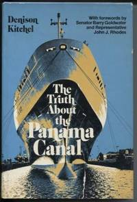 The Truth about the Panama Canal by  Denison Kitchel - First  Edition - 1978 - from E Ridge fine Books and Biblio.co.uk