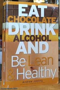 Eat Chocolate  Drink Alcohol and be Lean and Healthy