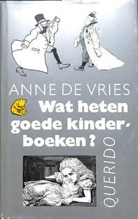 Wat heten goede kinderboeken? De theoretische opvattingen over  kinderliteratuur en de praktijk van de boekbeoordeling in Nederland 1880 -  1980.