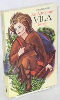 image of Vila: an adventure story