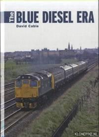 The Blue Diesel Era