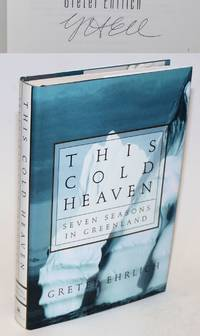 image of This Cold Heaven: seven seasons in Greenland [signed]