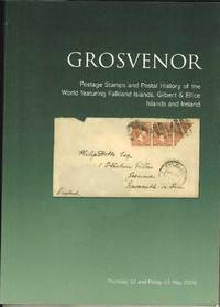 Grosvenor  Postage Stamps and Postal History of the World featuring Falkland Islands, Gilbert & Ellice Islands and Ireland.  Thursday 22 and Friday 23 May 2008