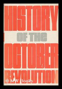 History of the October Revolution / Editors: P. N. Sobolev, and Others. Translated from the Russian
