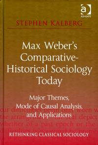 Max Weber's Comparative-Historical Sociology Today: Major Themes, Mode of Casual Analysis, and Applications
