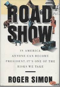 "image of ""Road Show: In America, Anyone Can Become President, It's One of the Risks We Take"""