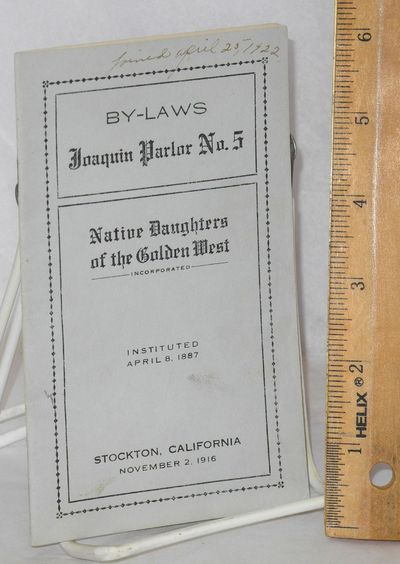 Stockton, CA: Native Daughters of the Golden West, 1916. 27, (2) p., wraps, 3.75x6 inches;