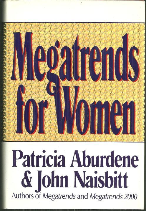 MEGATRENDS FOR WOMEN, Aburdene, Patricia and Naisbitt, John