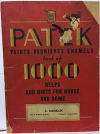 Patek Paints Varnishes Enamels Book of 1000 Helps and Hints for House and Home