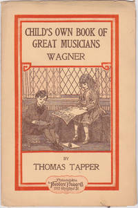 image of Richard Wagner: The Story of the Boy Who Wrote Little Plays (Child's Own Book of Great Musicians, Wagner)