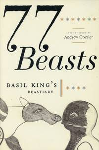 image of 77 Beasts: Basil King's Beastiary