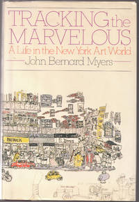image of Tracking the Marvelous : a Life in the New York Art World