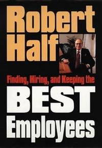 Finding, Hiring, and Keeping the Best Employees