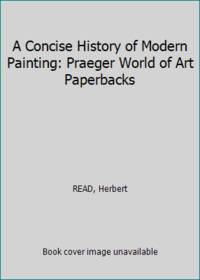 A Concise History of Modern Painting: Praeger World of Art Paperbacks
