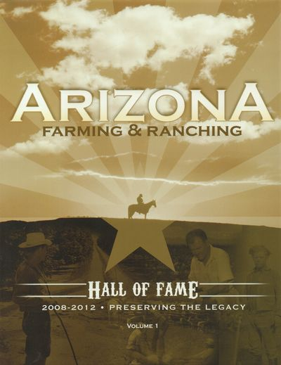 Phoenix, AZ: The Arizona Farming and Ranching Hall of Fame. Fine in Fine dust jacket. 2012. First Ed...